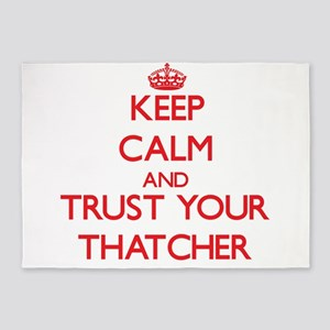Keep Calm and trust your Thatcher 5'x7'Area Rug