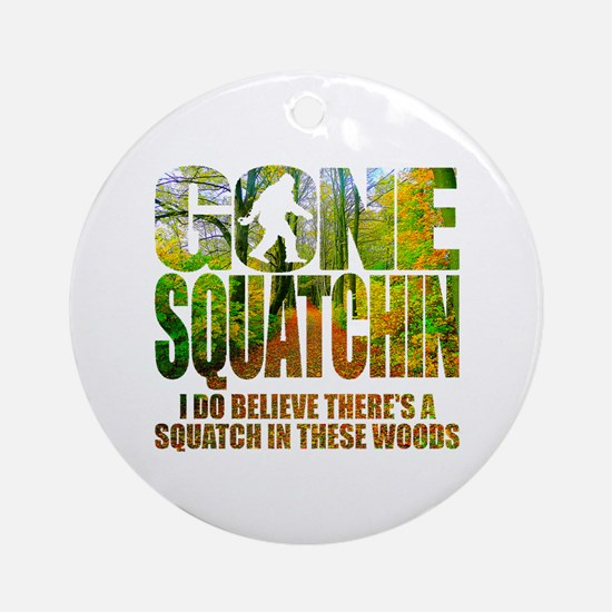 Gone Squatchin *Wooded Path Edition* Ornament (Rou