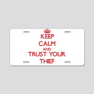 Keep Calm and trust your Thief Aluminum License Pl