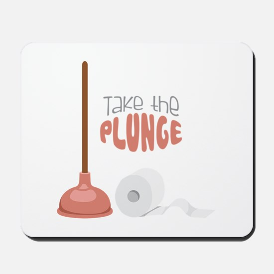 Take the PLUNGE Mousepad