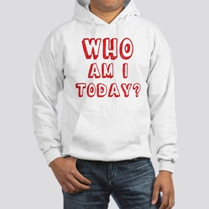 Who am I today - bananaharvest Hooded Sweatshirt