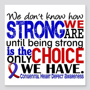 """CHD How Strong We Are Square Car Magnet 3"""" x 3"""""""