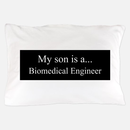 Son - Biomedical Engineer Pillow Case
