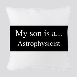 Son - Astrophysicist Woven Throw Pillow