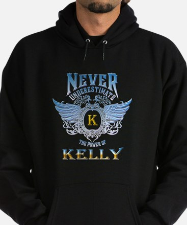 Never underestimate the power of Kelly Sweatshirt