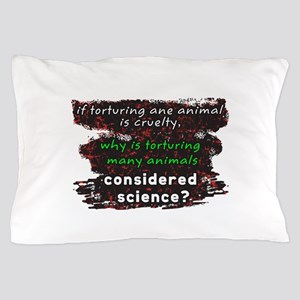 Animal Cruelty Pillow Case
