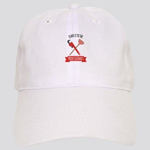 LEAVE IT TO THE PROFESSIONALS Baseball Cap
