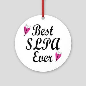 Best SLPA Ever Ornament (Round)