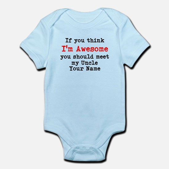 Im Awesome You Should Meet My Uncle Body Suit