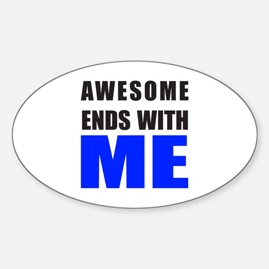 Awesome Ends With ME Sticker (Oval)