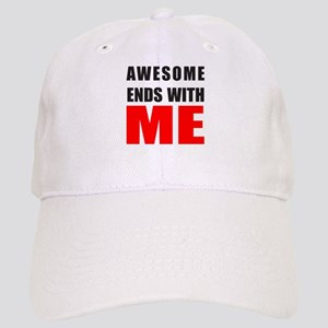 Awesome Ends With ME Baseball Cap