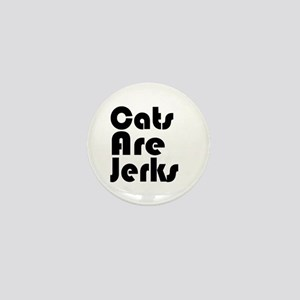 Cats are Jerks BW Mini Button