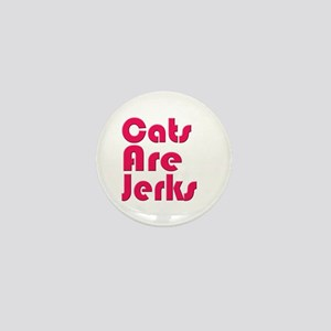 Cats are Jerks Pink Mini Button