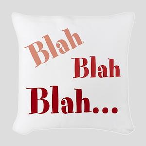 Blah Blah Blah Woven Throw Pillow