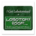 I Got Lobotomized Square Car Magnet 3