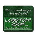 We're From Moose Jaw Mousepad
