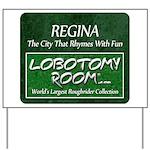 Regina Rhymes With Fun Yard Sign