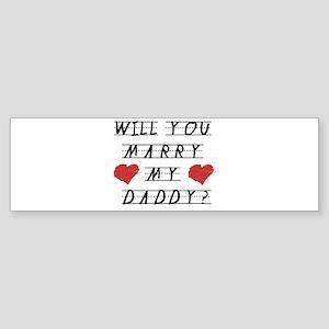 Will you marry? Bumper Sticker