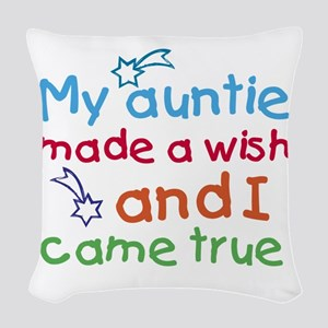 My Auntie made a wish Woven Throw Pillow