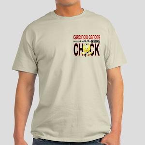 Carcinoid Cancer WrongChick1 Light T-Shirt