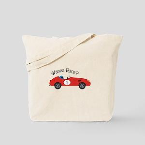 Wanna Race? Tote Bag