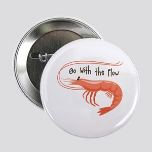 """Go WIth the Flow 2.25"""" Button"""