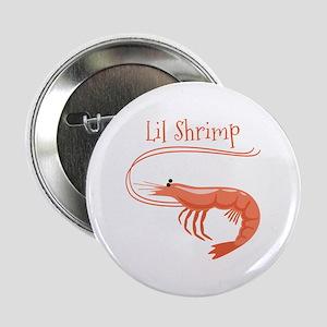 """Lil Shrimp 2.25"""" Button"""