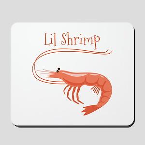 Lil Shrimp Mousepad