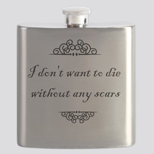I don't want to die without any scars Flask