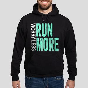 Worry Less, Run More Hoodie