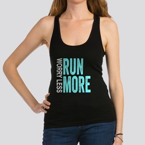 Worry Less, Run More Racerback Tank Top