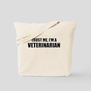 Trust Me, Im A Veterinarian Tote Bag