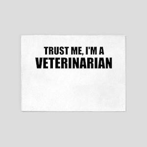 Trust Me, Im A Veterinarian 5'x7'Area Rug