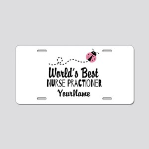 World's Best Nurse Practiti Aluminum License Plate