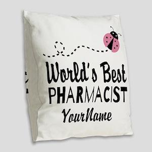 World's Best Pharmacist Burlap Throw Pillow