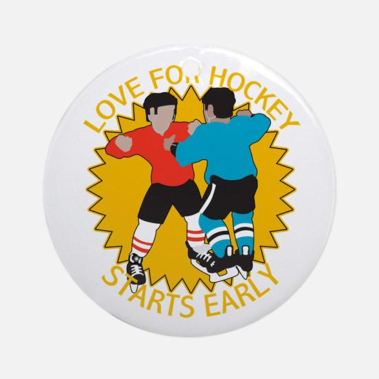 Love For Hockey Starts Early Ornament (Round)