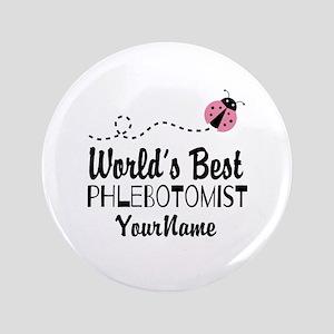 """World's Best Phlebotomist 3.5"""" Button"""
