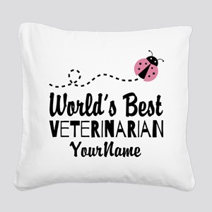 World's Best Veterinarian Square Canvas Pillow