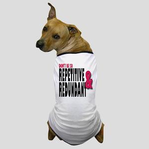 Repetitive and Redundant Pink Dog T-Shirt