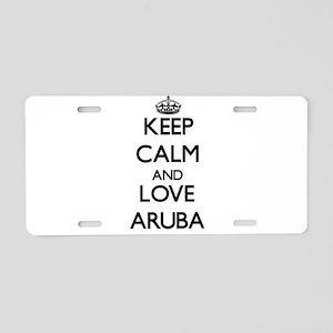 Keep Calm and Love Aruba Aluminum License Plate