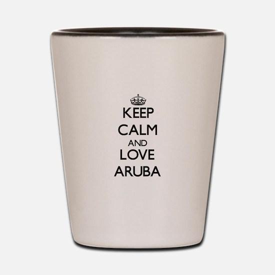Keep Calm and Love Aruba Shot Glass