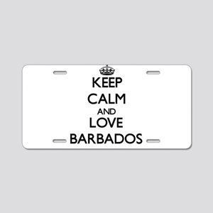 Keep Calm and Love Barbados Aluminum License Plate