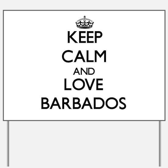 Keep Calm and Love Barbados Yard Sign