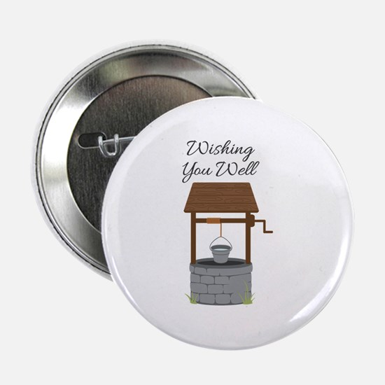 "Wishing you Well 2.25"" Button"