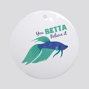 You Betta Believe It Ornament (Round)