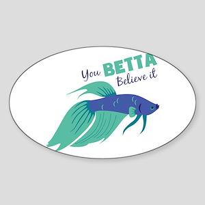 You Betta Believe It Sticker