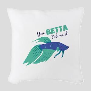 You Betta Believe It Woven Throw Pillow
