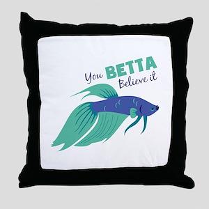 You Betta Believe It Throw Pillow