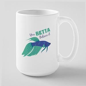 You Betta Believe It Mugs