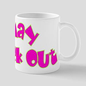 May Geek Out Mug